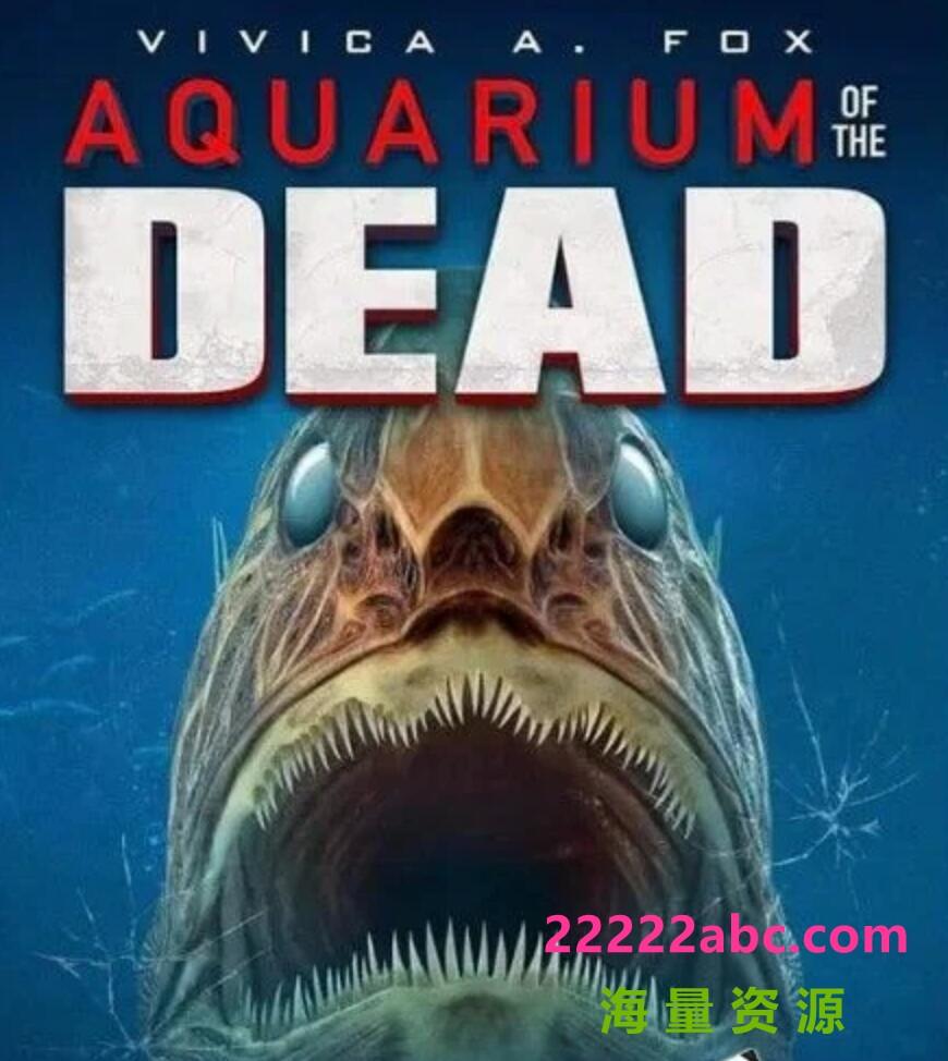 2021美国动作恐怖《死亡水族馆》HD1080P.中字4K|1080P高清