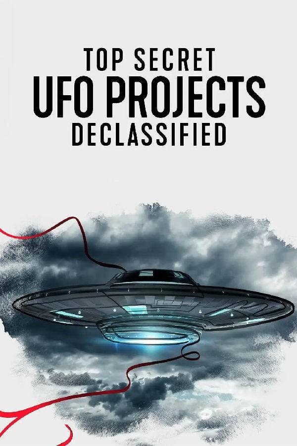 [UFO档案:终极解密 Top Secret UFO Projects][全06集][英语中字]4k|1080p高清